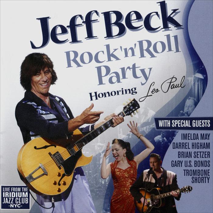 Джефф Бек Jeff Beck. Rock 'N' Roll Party. Honoring Les Paul epiphone ltd matt heafy signature les paul custom ebony