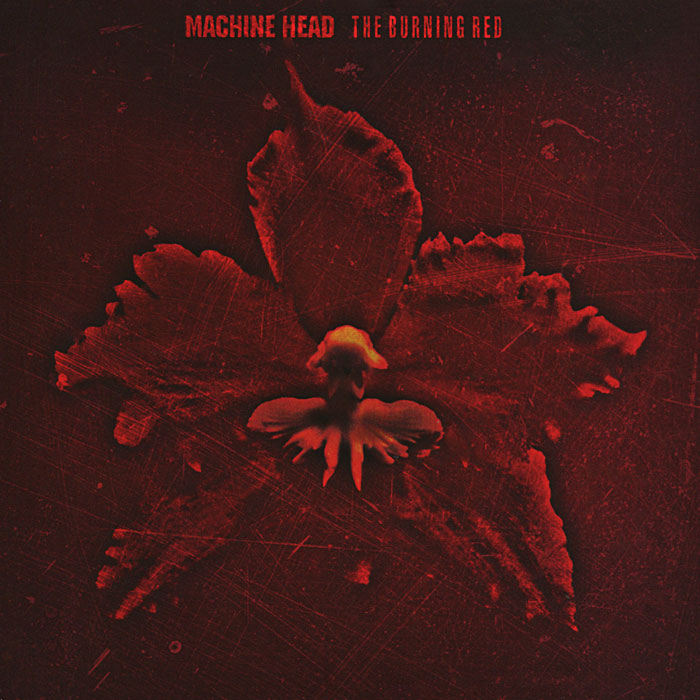 Machine Head Machine Head. The Burning Red
