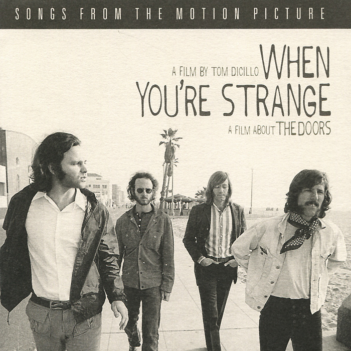 The Doors When You're Strange. A Film About The Doors. Songs From The Motion Picture cd диск the doors when you re strange a film about the doors songs from the motion picture 1 cd