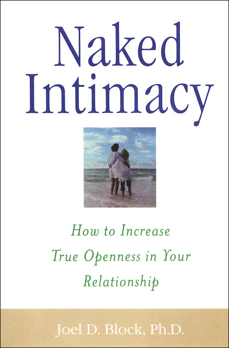 Naked Intimacy: How to Increase True Openness in Your Relationship naked and famous naked and famous in rolling waves 2 lp
