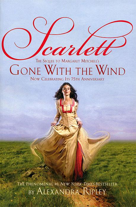 Scarlett:  The Sequel to Margaret Mitchell's