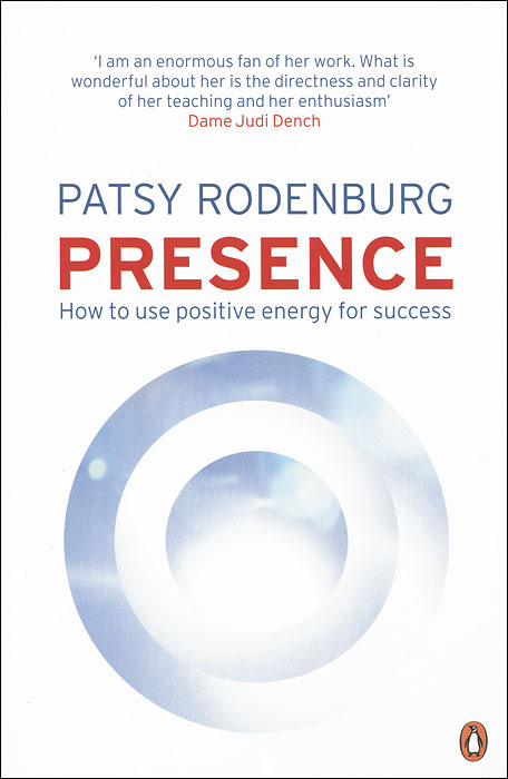 Presence: How to Use Positive Energy for Success in Every Situation alain patrick the manager s phrase book 3000 powerful phrases that put you in command in any situation