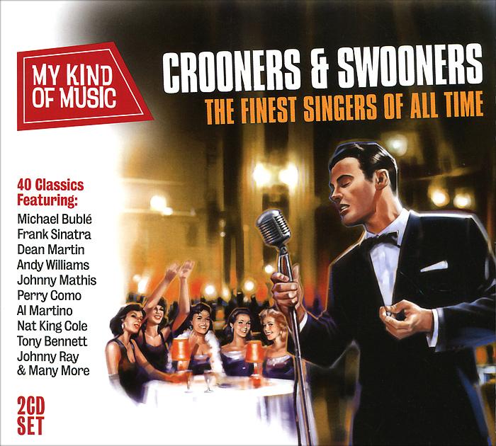 Фрэнк Синатра,Тони Беннетт,Джонни Рэй,Бинг Кросби,Мел Торме,Вик Дэмон My Kind Of Music. Crooners & Swooners (2 CD) christmas crooners 3d pop up sleeve