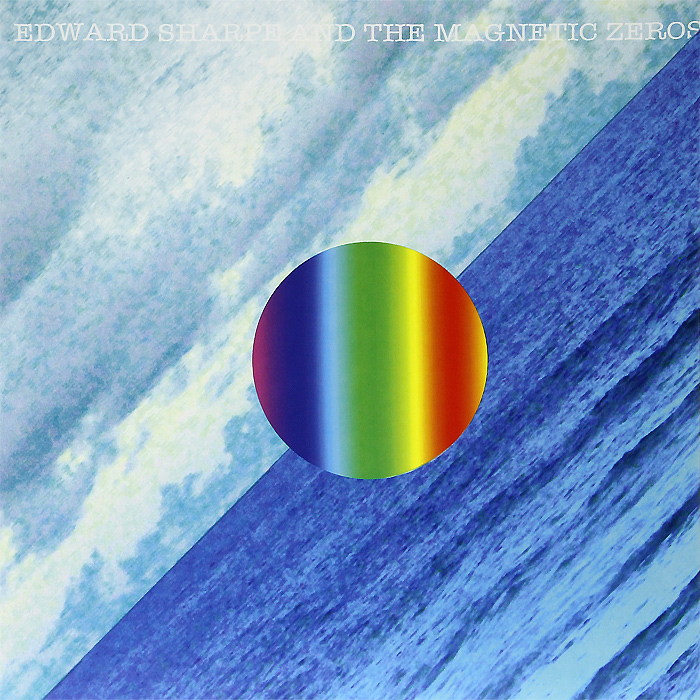 Эдвард Чарп,The Magnetic Zeros Edward Sharpe & The Magnetic Zeros. Here (LP) getting rough