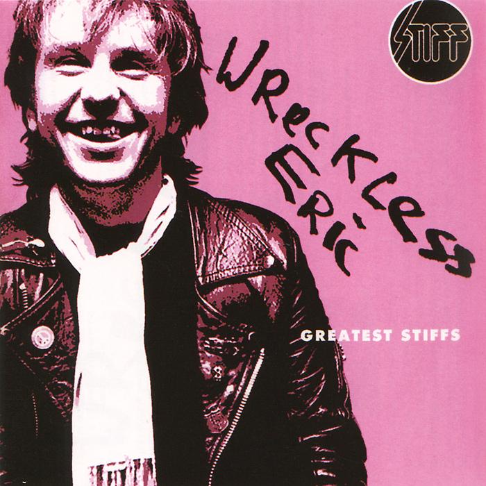 Wreckless Eric.  Greatest Stiffs
