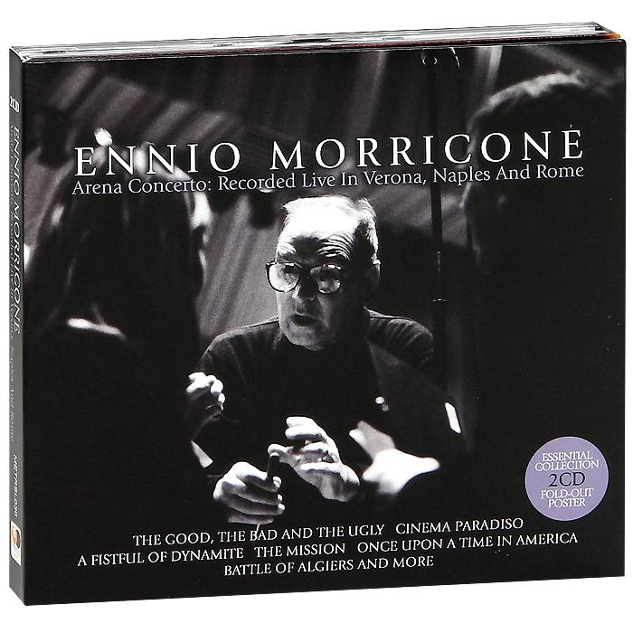 Эннио Морриконе Ennio Morricone. Arena Concerto. Recorded Live In Verona, Naples And Rome (2 CD) ennio morricone conducts morricone his greatest hits cd
