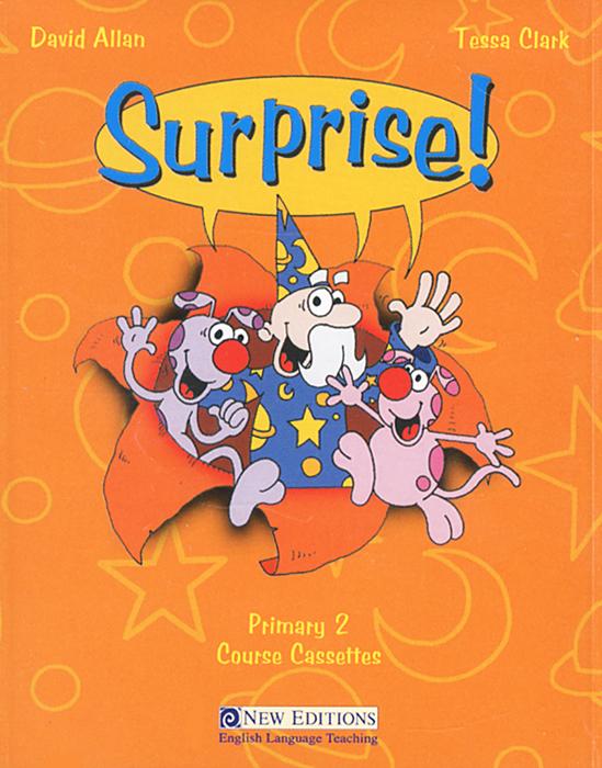 Surprise! Primary 2 (аудиокнига на 2 кассетах) surprise primary 2 test book