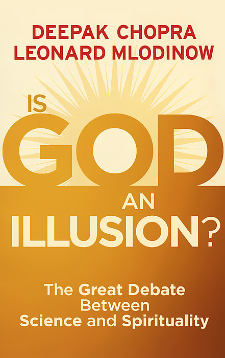 Is God an Illusion? The Great Debate Between Science and Spirituality god is not great