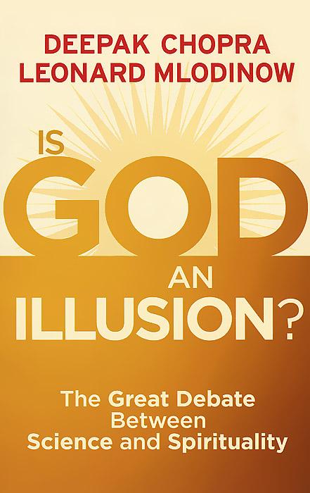 где купить  Is God an Illusion? The Great Debate Between Science and Spirituality  дешево