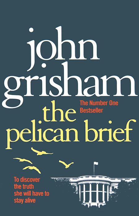 The Pelican Brief the pelican brief