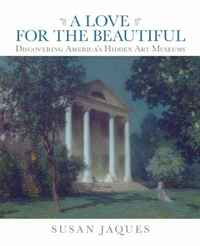 A Love for the Beautiful: Discovering America's Hidden Art Museums market leader pre intermediate business english teacher s resource book cd rom