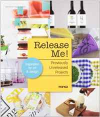 Release Me! Previously Unreleased Projects: Inspiration for Art & Design art projects