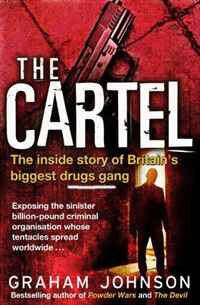 The Cartel: The Inside Story of Britain's Biggest Drugs Gang the heir