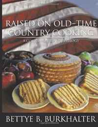 Raised on Old-Time Country Cooking: A Companion to the Trilogy авточехлы зимние the old pad at home