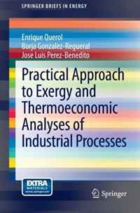 Practical Approach to Exergy and Thermoeconomic Analyses of Industrial Processes practical approach to exergy and thermoeconomic analyses of industrial processes