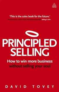 Principled Selling: How to Win More Business Without Selling Your Soul 50 ways to improve your business english without too much effort