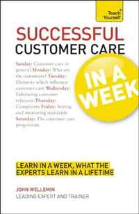 Successful Customer Care In a Week A Teach Yourself Guide (Teach Yourself: Business)