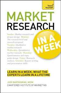 Market Research In a Week: A Teach Yourself Guide (Teach Yourself: Business)