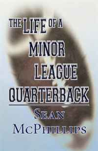 The Life of a Minor League Quarterback me and my place in space