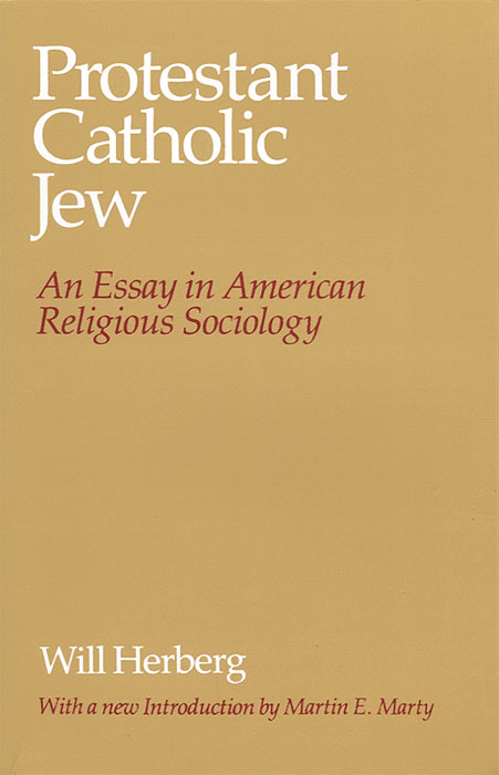 Protestant-Catholic-Jew. An Essay in American Religious Sociology jew gangster