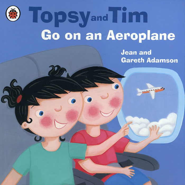 Topsy and Tim: Go on an Aeroplane jean adamson topsy and tim start school