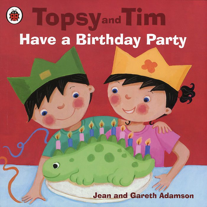 Topsy and Tim: Have a Birthday Party jean adamson topsy and tim start school