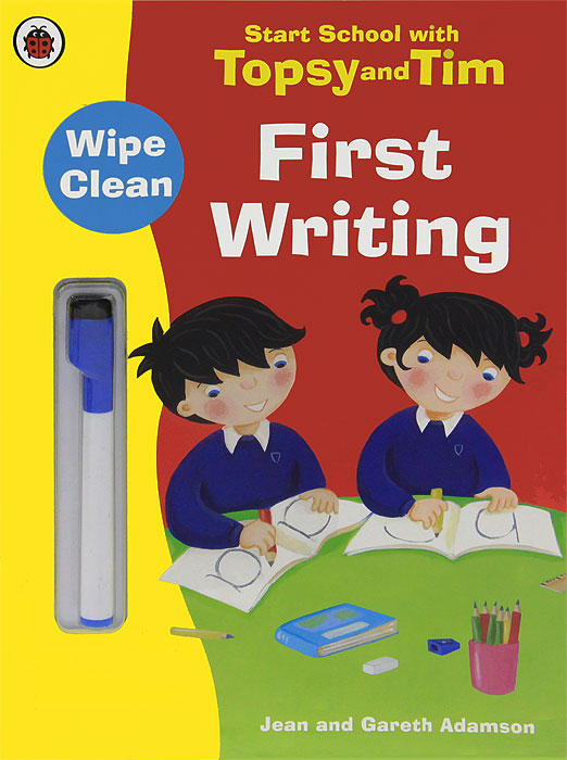 Start School With Topsy and Tim: First Writing (+ фломастер) jean adamson topsy and tim start school