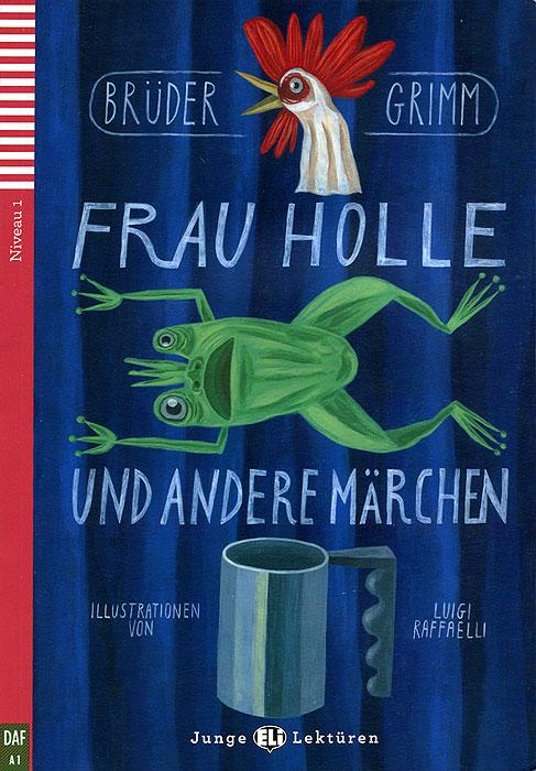 Frau Holle und ander...