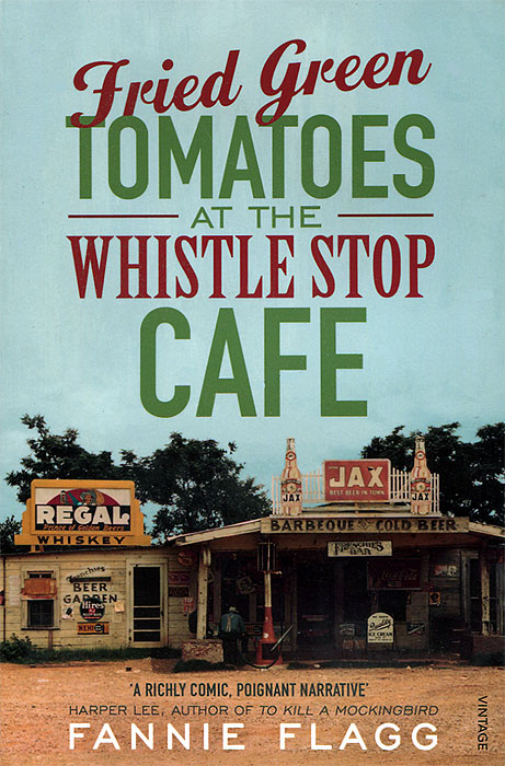 Fried Green Tomatoes at the Whistle Stop Cafe mick johnson motivation is at