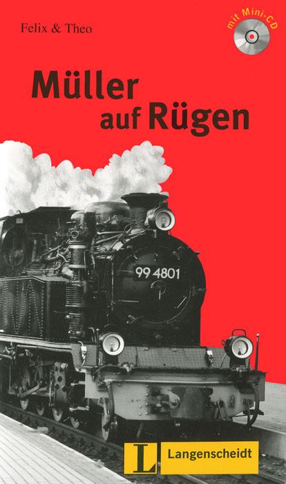 цены Leichte Lekturen: Deutsch als Fremdsprache in drei Stufen: Muller auf Rugen: Stufe 3 (+ CD)