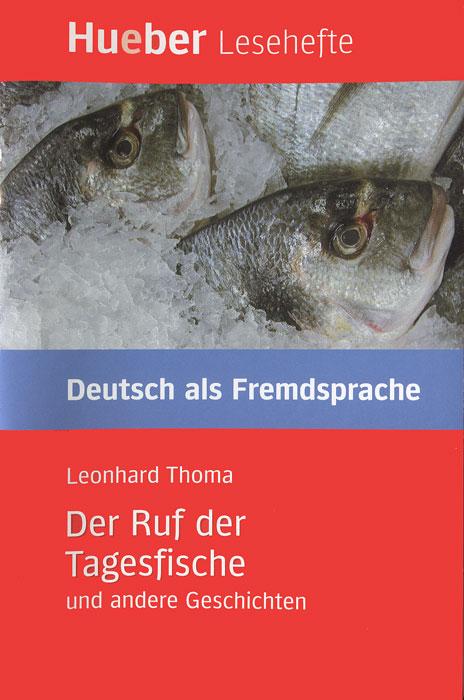 Der Ruf der Tagesfische und Andere Geschichten  цена