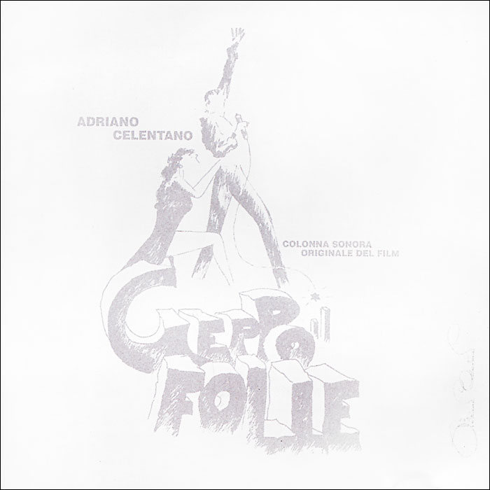 Адриано Челентано Adriano Celentano. Geppo Il Folle adriano celentano unicamentecelentano deluxe edition 2 cd