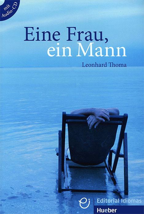 цена Eine Frau, ein Mann (+ CD) онлайн в 2017 году