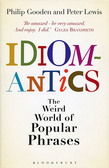 Idiomantics: The Weird and Wonderful World of Popular Phrases cite marilou