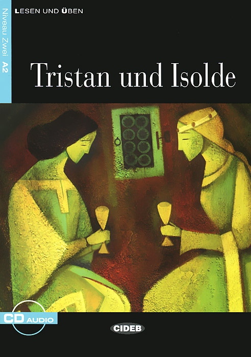 Tristan und Isolde: Niveau Zwei A 2 (+ CD) bailey richard wagner prelude & transfiguration from tristan and isolde