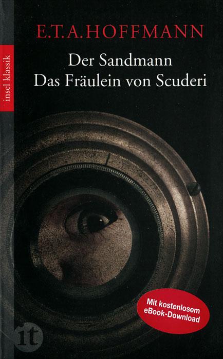 Der Sandmann. Das Fraulein von Scuderi эрнст гофман немецкий с э т а гофманом песочный человек e t a hoffmann der sandmann