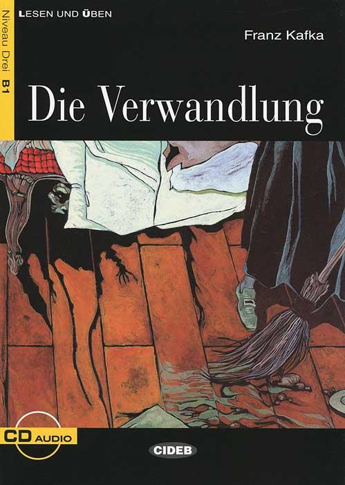 Die Verwandlung (+ CD) kafka f das urteil und die verwandlung приговор и превращение повести на немец яз
