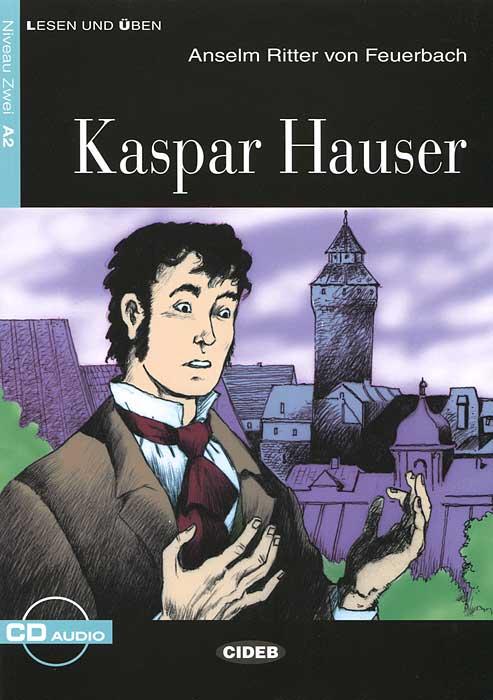 Kaspar Hauser (+ CD) die vermessung der weit