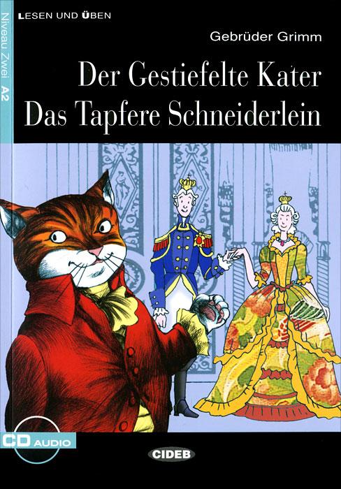 Der Gestiefelte Kater / Das Tapfere Schneiderlein (+ CD)