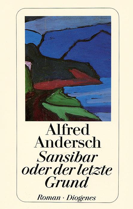 Sansibar oder der letzte Grund die letzte tour