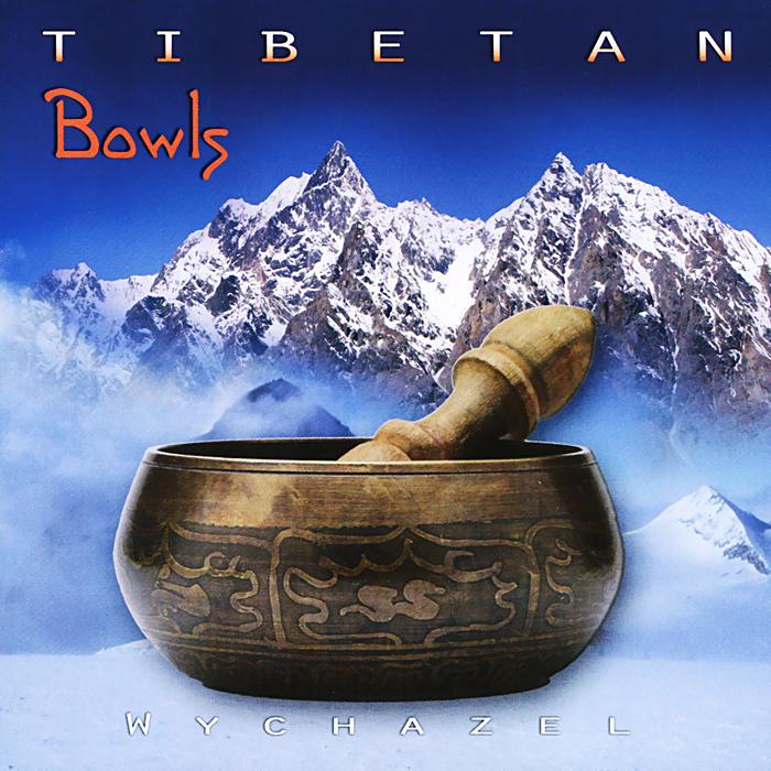 Wychazel. Tibetan Bowls