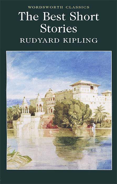 Rudyard Kipling. The Best Short Stories kipling r the cоllected poems of rudyard kiplihg