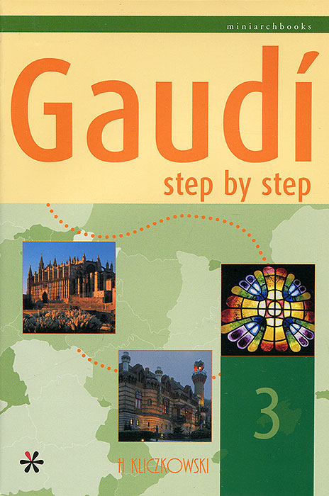 Gaudi Step by Step 3 branner the cathedral of bourges
