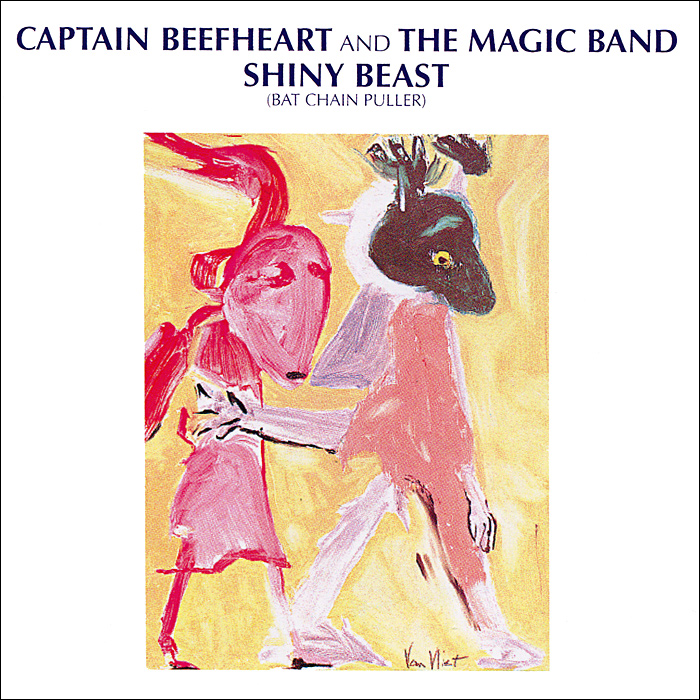 Captain Beefheart And The Magic Band. Shiny Beast (Bat Chain Puller)