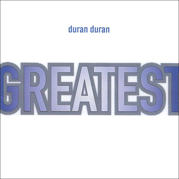 Duran Duran Duran Duran. Greatest