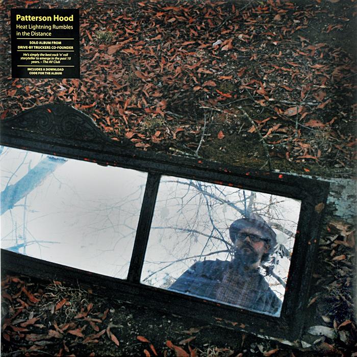 Patterson Hood Patterson Hood. Heat Lightning Rumbles In The Distance (LP) цена и фото