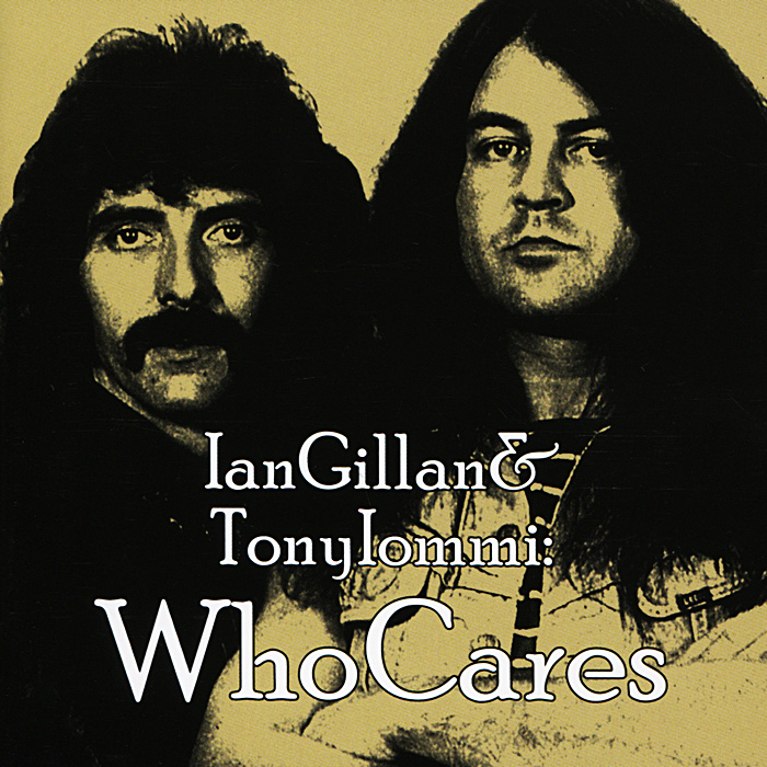 Иэн Гиллан,Тони Айомми Ian Gillan & Tony Iommi. WhoCares (2 CD) иэн гиллан ian gillan one eye to morocco limited edition