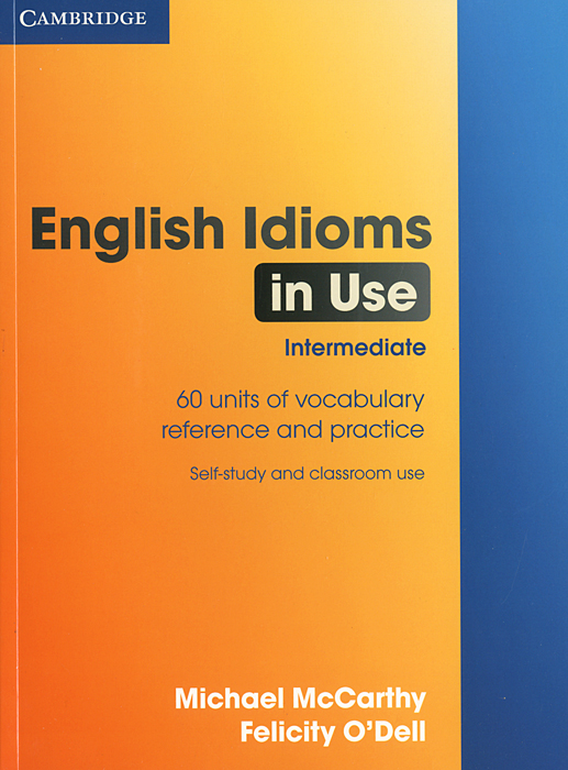 English Idioms in Use: Intermediate betsis a haughton s illustrated english idioms book 2 student s book