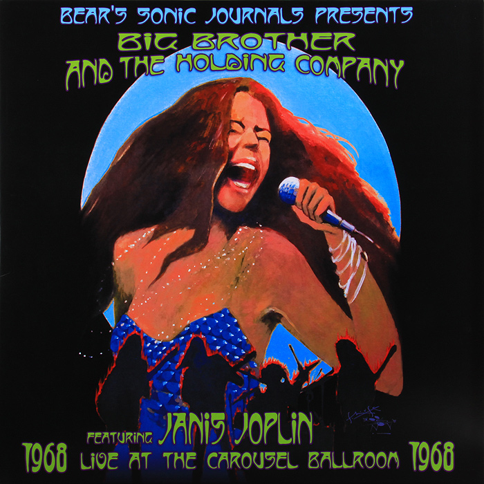 Big Brother & The Holding Company,Дженис Джоплин Bear's Sonic Journals Presents. Big Brother And The Holding Company Featuring Janis Joplin. Live At The Carousel Ballroom 1968 (2 LP) holding the line