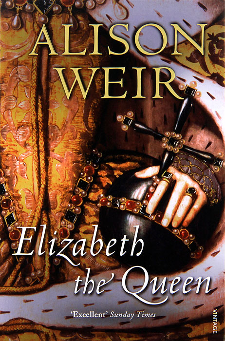 Elizabeth The Queen tim vicary mary queen of scots